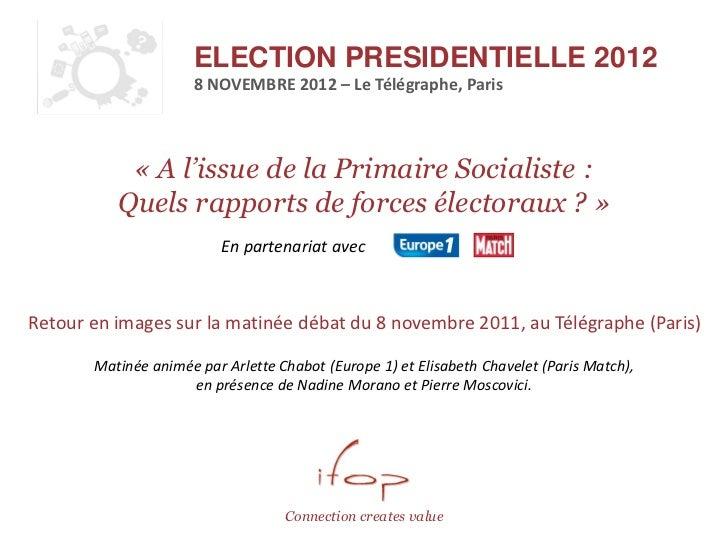 ELECTION PRESIDENTIELLE 2012                     8 NOVEMBRE 2012 – Le Télégraphe, Paris           « A l'issue de la Primai...