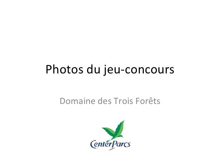 Photos du jeu-concours Domaine des Trois Forêts