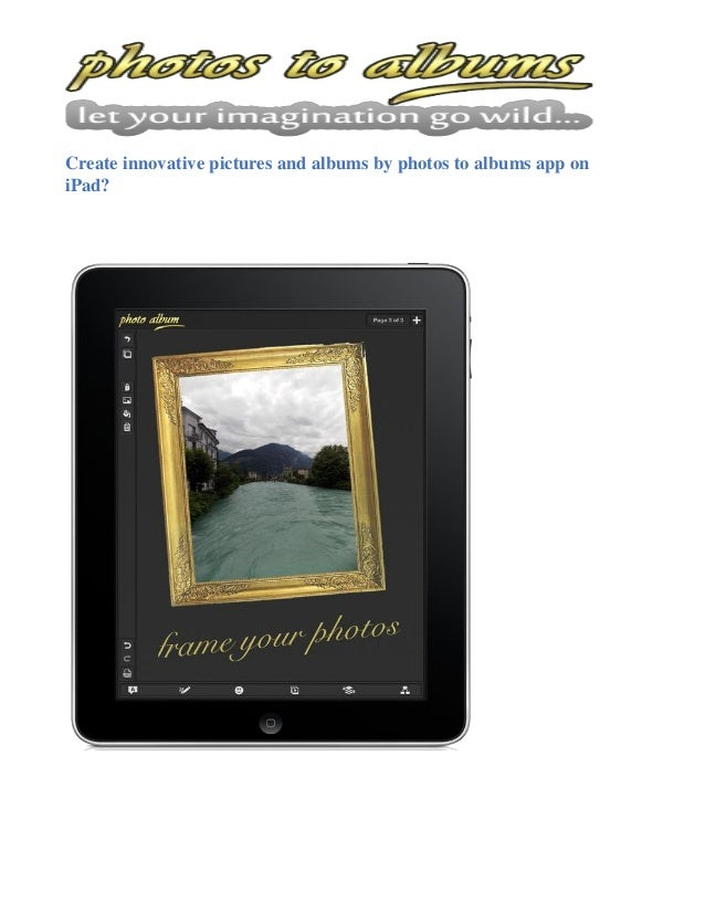 Create innovative pictures and albums by photos to albums app on iPad?
