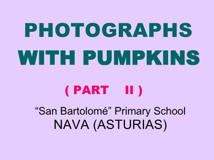 """PHOTOGRAPHS   WITH PUMPKINS   """" San Bartolomé"""" Primary School NAVA (ASTURIAS) ( PART  II )"""