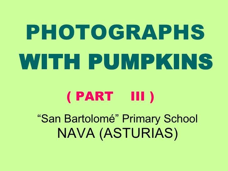 """PHOTOGRAPHS   WITH PUMPKINS   """" San Bartolomé"""" Primary School NAVA (ASTURIAS) ( PART  III )"""