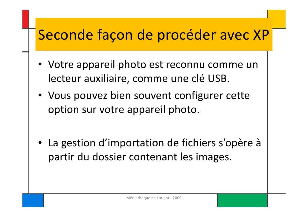 SecondefaçondeprocéderavecXP                          • Votreappareilphotoestreconnucommeun Médiathèque de Lor...