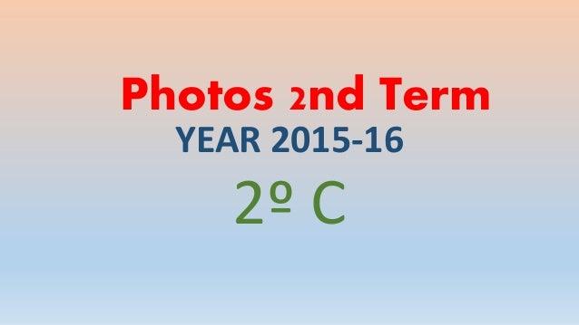 Photos 2nd Term YEAR 2015-16 2º C