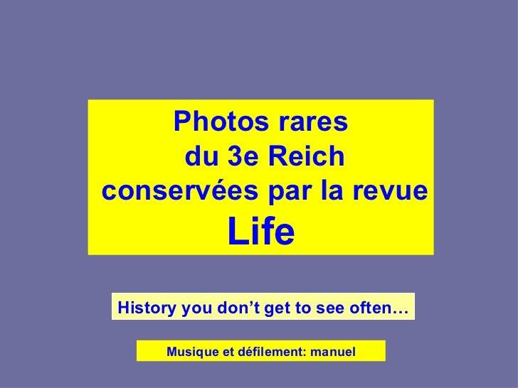 Photos rares     du 3e Reichconservées par la revue               Life History you don't get to see often…      Musique et...