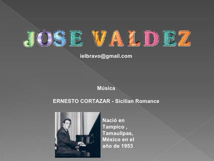[email_address] Música ERNESTO CORTAZAR - Sicilian Romance Nació en Tampico , Tamaulipas, México en el año de 1953