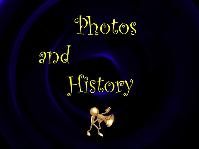 Photos  and History