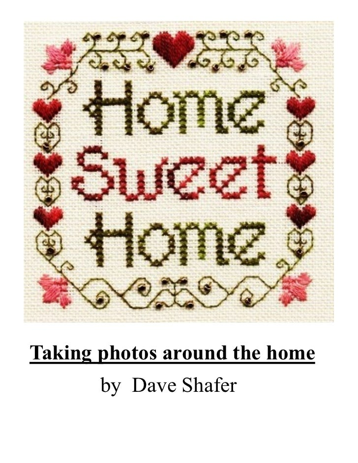Taking photos around the home       by Dave Shafer