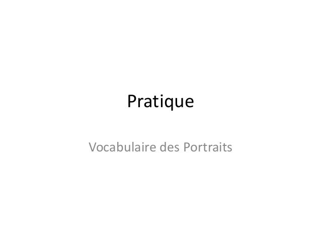 Pratique  Vocabulaire des Portraits