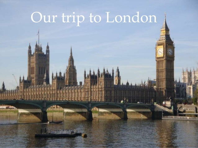 Our trip to London