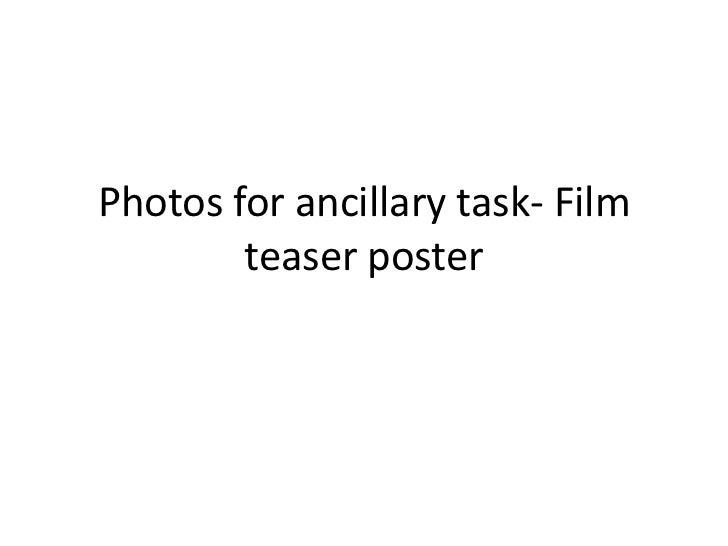 Photos for ancillary task- Film        teaser poster
