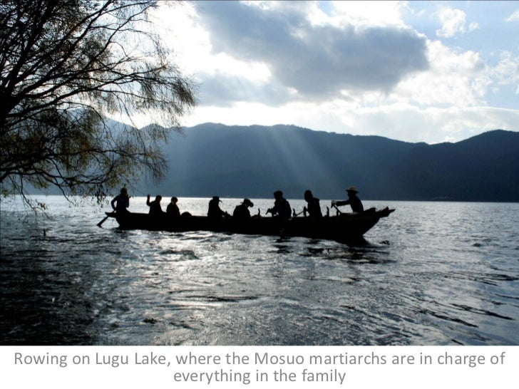 Rowing on Lugu Lake, where the Mosuo martiarchs are in charge of                     everything in the family