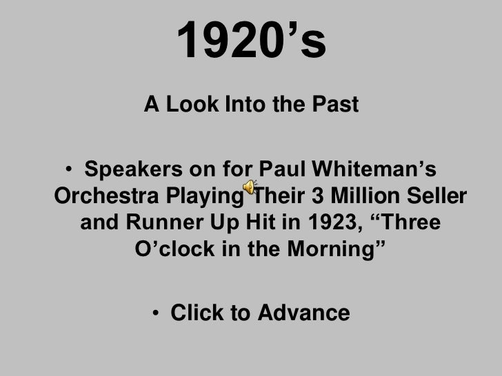 1920's        A Look Into the Past • Speakers on for Paul Whiteman'sOrchestra Playing Their 3 Million Seller   and Runner ...