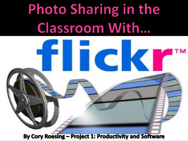  Flickr is both a mobileapp and an online website You can: