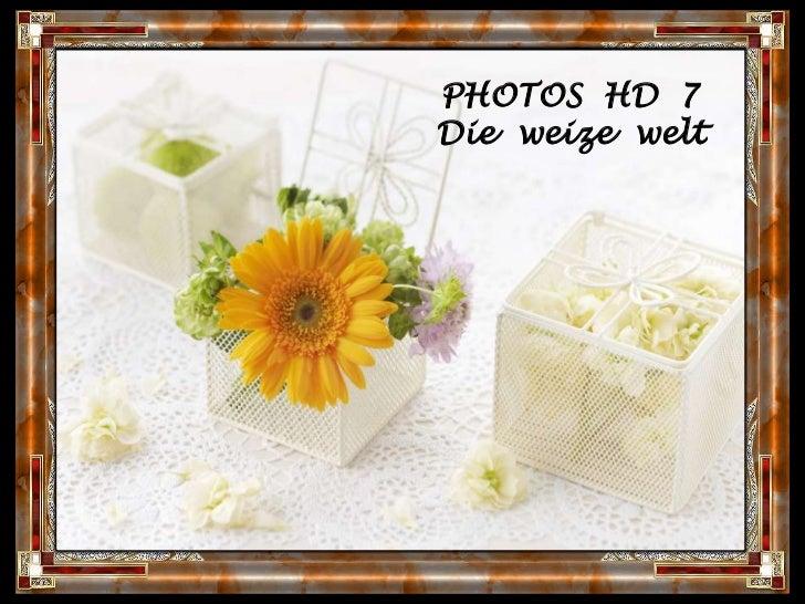 PHOTOS  HD  7<br />Die  weizewelt<br />