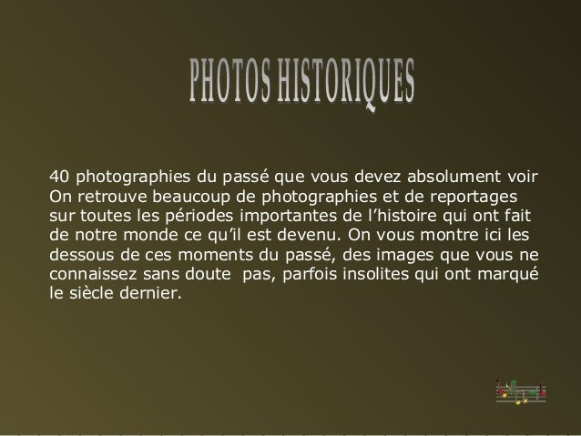 40 photographies du passé que vous devez absolument voir  On retrouve beaucoup de photographies et de reportages  sur tout...