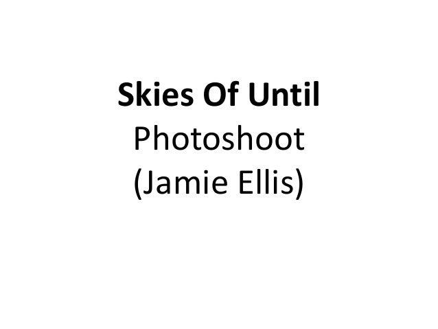 Skies Of Until Photoshoot (Jamie Ellis)