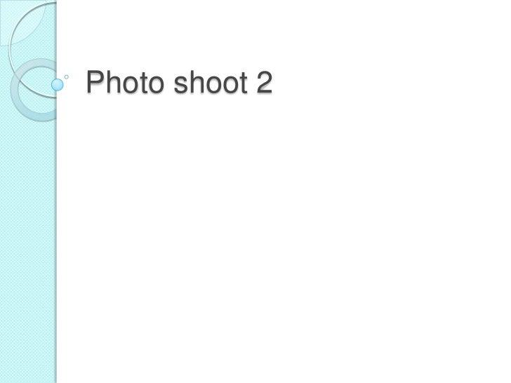 Photo shoot 2