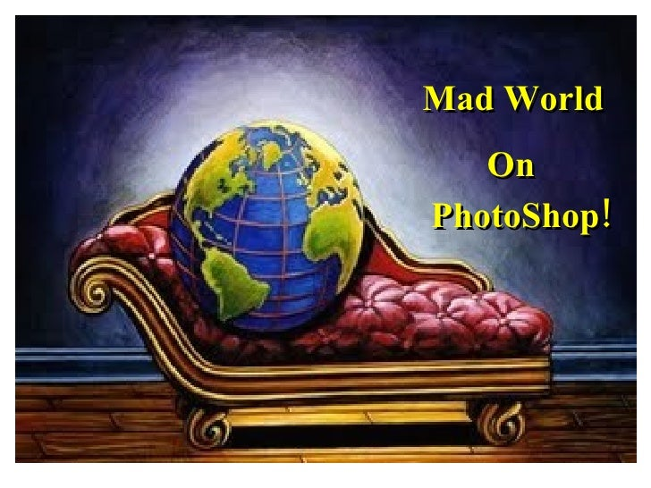 Mad World On PhotoShop!