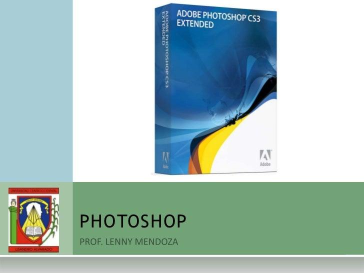 PROF. LENNY MENDOZA<br />PHOTOSHOP<br />