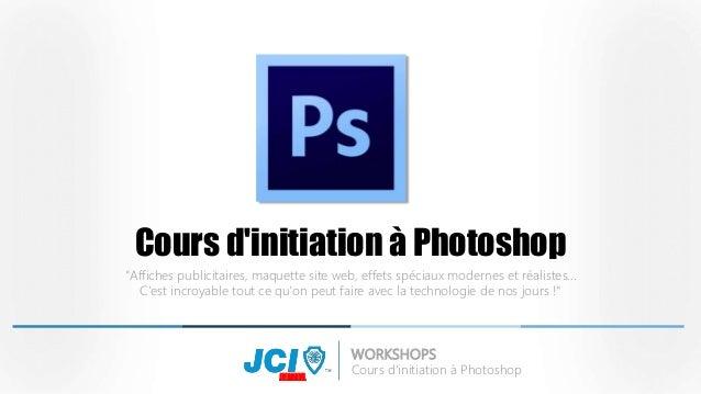 """Cours d'initiation à Photoshop  """"Affiches publicitaires, maquette site web, effets spéciaux modernes et réalistes...  C'es..."""