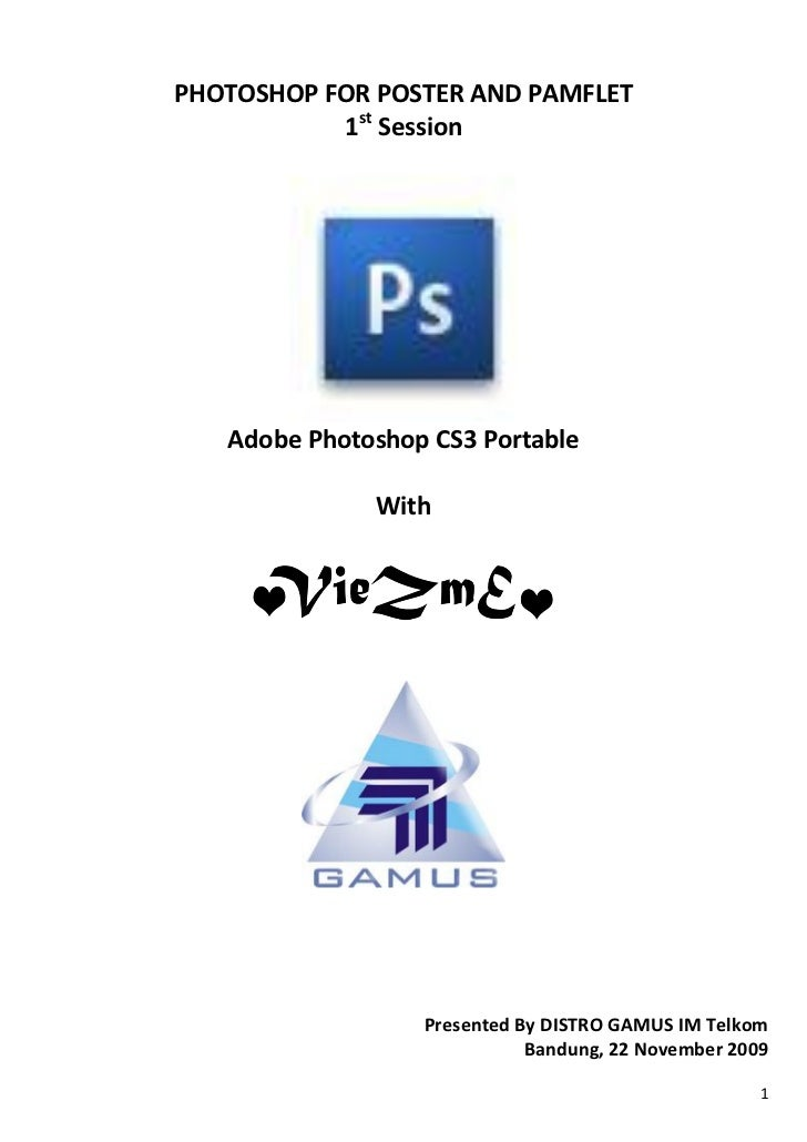 PHOTOSHOP FOR POSTER AND PAMFLET           1st Session   Adobe Photoshop CS3 Portable              With                  P...