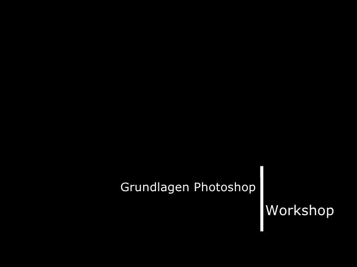 Workshop Grundlagen Photoshop
