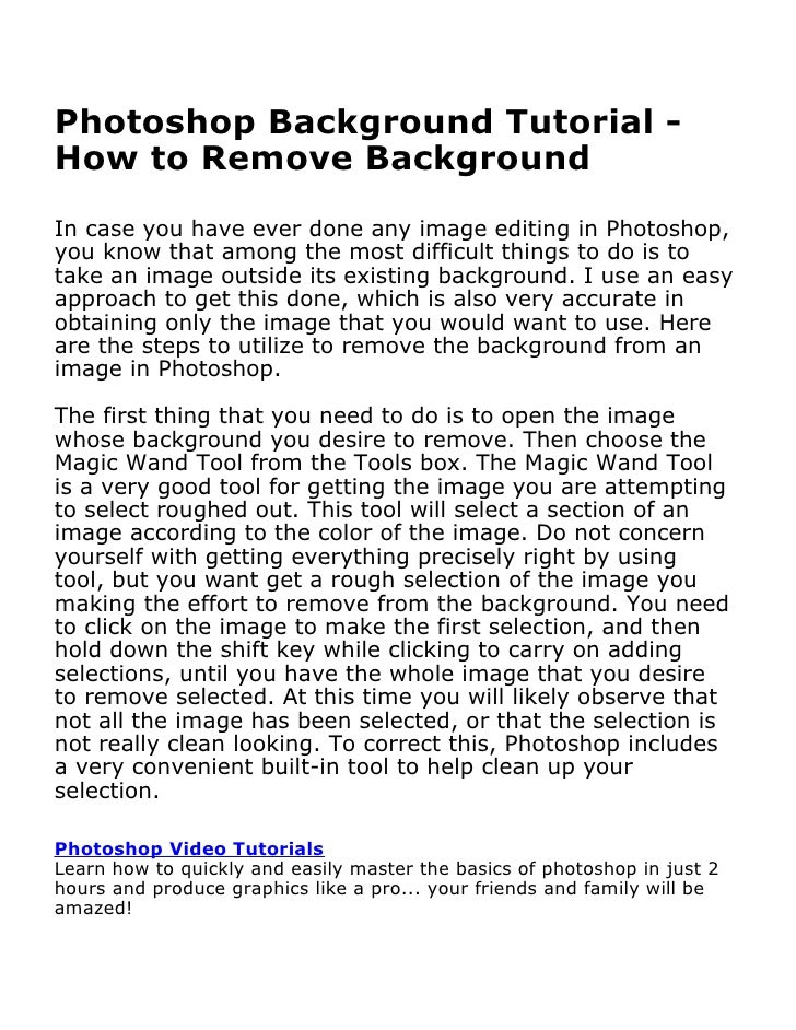 Photoshop Background Tutorial -How to Remove BackgroundIn case you have ever done any image editing in Photoshop,you know ...
