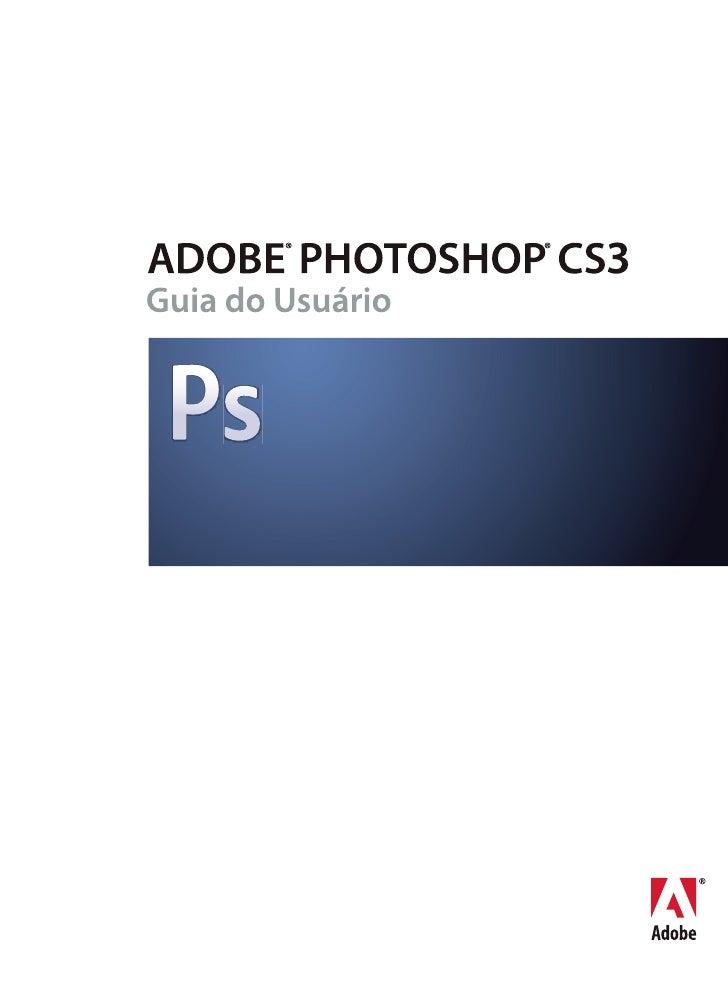 © 2007 Adobe Systems Incorporated. Todos os direitos reservados.CopyrightGuia do usuário Adobe® Photoshop® CS3 para Window...