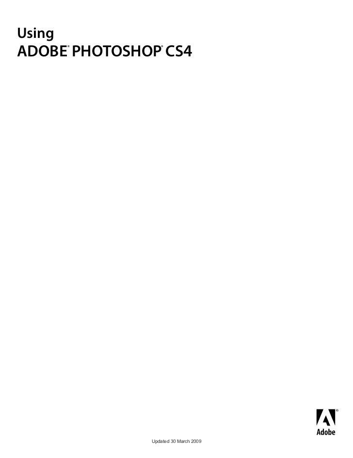 UsingADOBE PHOTOSHOP CS4        ®        ®              Updated 30 March 2009