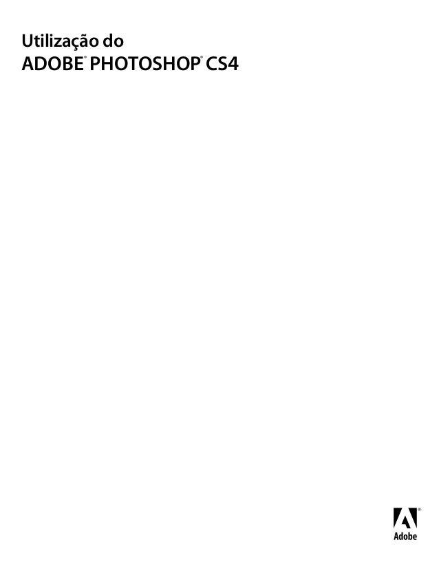 Utilização do ADOBE® PHOTOSHOP® CS4