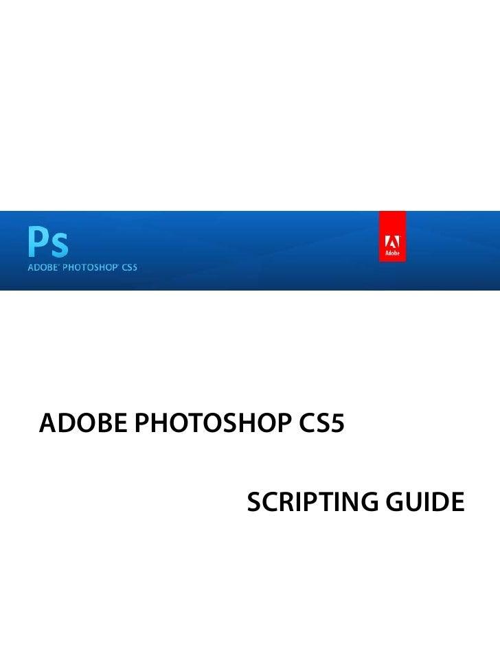ADOBE PHOTOSHOP CS5            SCRIPTING GUIDE
