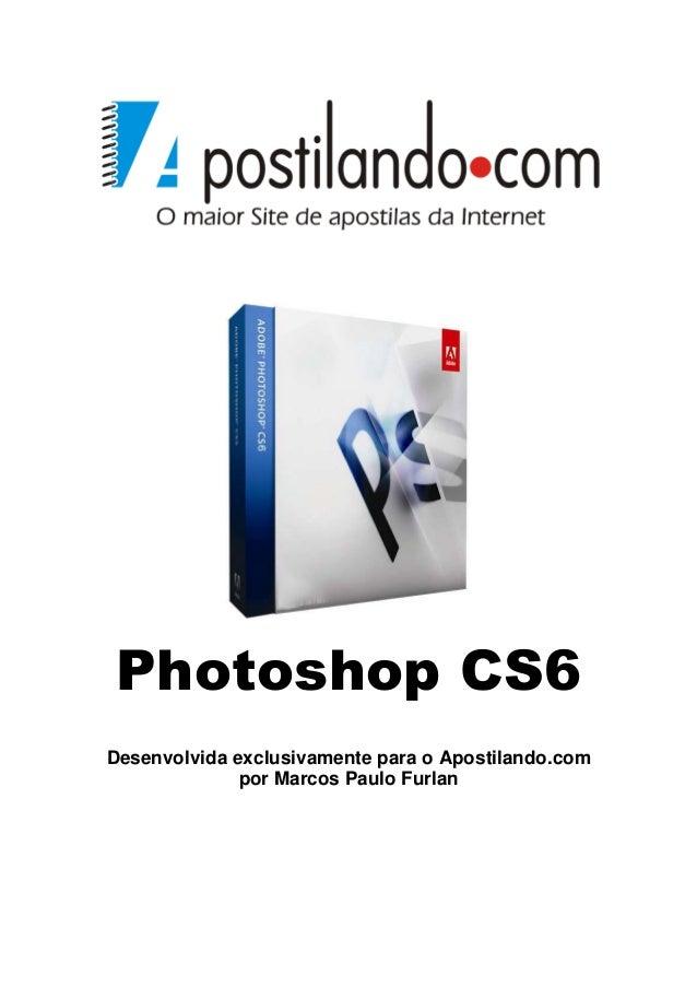 Photoshop CS6  Desenvolvida exclusivamente para o Apostilando.com  por Marcos Paulo Furlan
