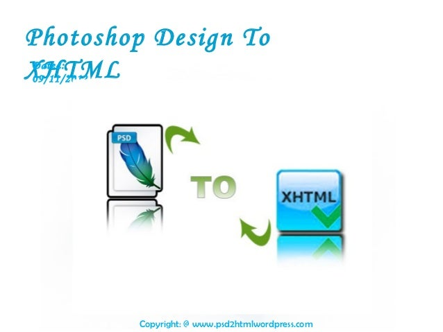 Photoshop Design ToXHTMLDated:09/11/2012              Free Powerpoint Templates                                           ...