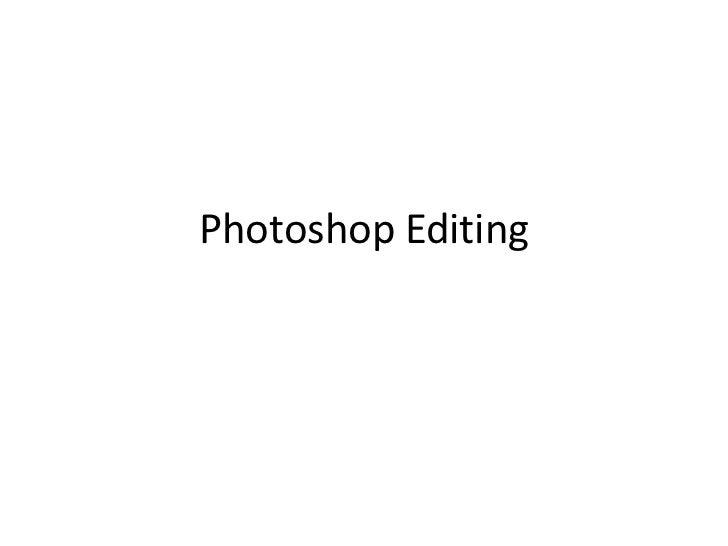 Photoshop Editing<br />