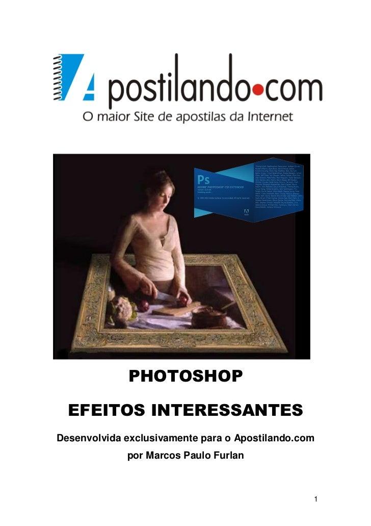 PHOTOSHOP  EFEITOS INTERESSANTESDesenvolvida exclusivamente para o Apostilando.com             por Marcos Paulo Furlan    ...