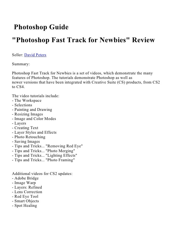 """Photoshop Guide""""Photoshop Fast Track for Newbies"""" ReviewSeller: David PetersSummary:Photoshop Fast Track for Newbies is a ..."""