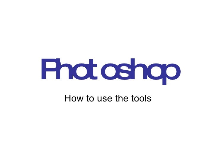 Photoshop How to use the tools