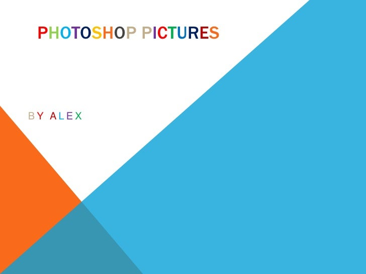 Photoshop pictures<br />ByAlex<br />