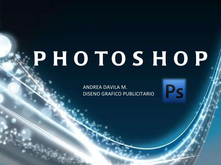 PHOTOSHOP ANDREA DAVILA M. DISENO GRAFICO PUBLICITARIO