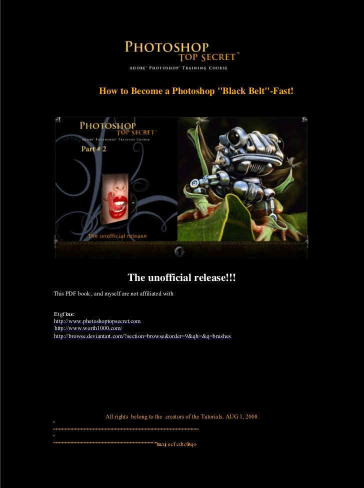 "How to Become a Photoshop ""Black Belt""-Fast!                              The unofficial release!!!This PDF book , and mys..."