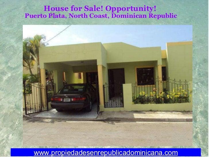 House for Sale! Opportunity! Puerto Plata, North Coast, Dominican Republic www.propiedadesenrepublicadominicana.com