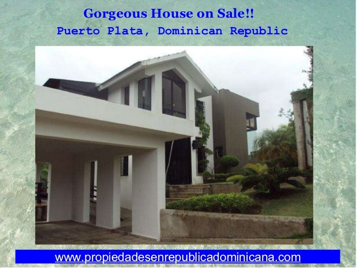 Gorgeous House on Sale!! Puerto Plata,Dominican Republic www.propiedadesenrepublicadominicana.com