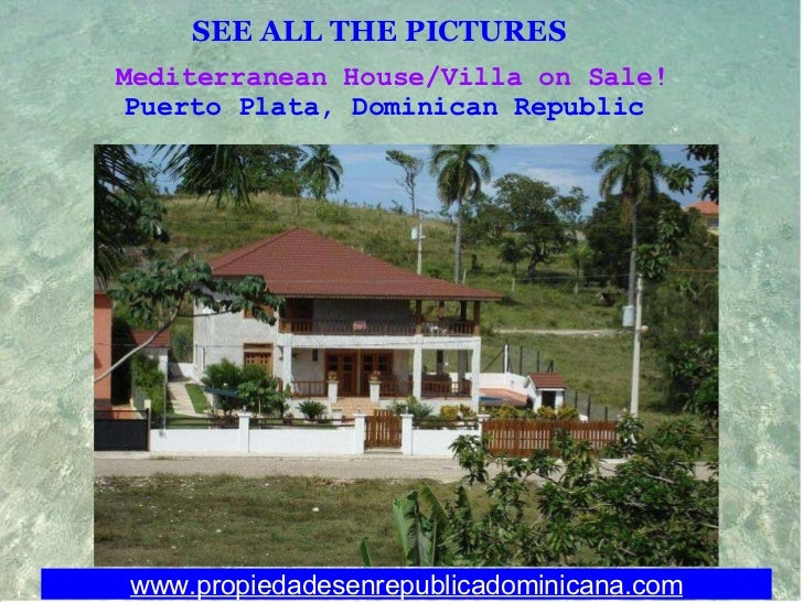 SEE ALL THE PICTURES   Mediterranean House/Villa on Sale! Puerto Plata, Dominican Republic  www.propiedadesenrepublicadomi...
