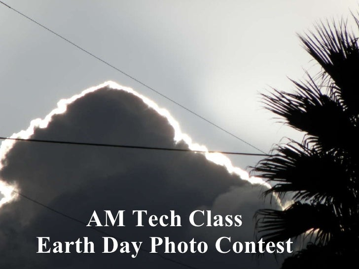 AM Tech Class Earth Day Photo Contest