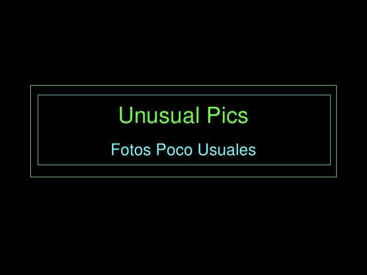 Unusual PicsFotos Poco Usuales