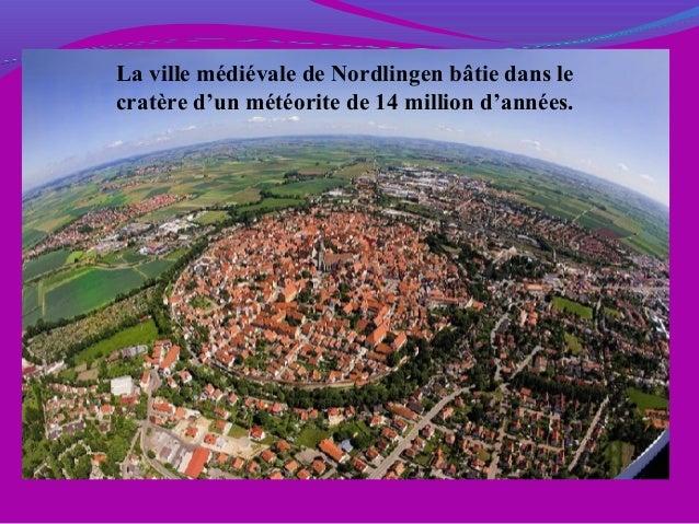 La ville médiévale de Nordlingen bâtie dans le cratère d'un météorite de 14 million d'années.