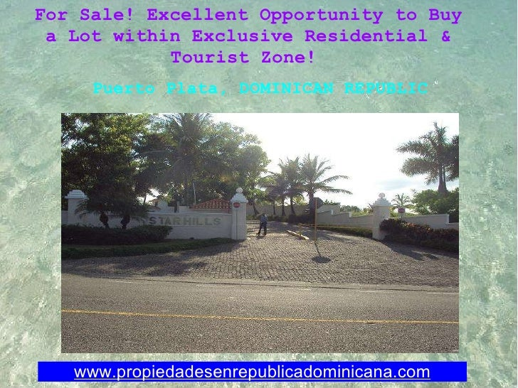 www.propiedadesenrepublicadominicana.com For Sale! Excellent Opportunity to Buy a Lot within Exclusive Residential & Touri...