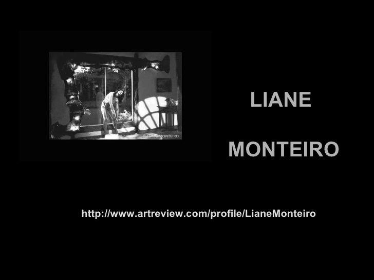 LIANE MONTEIRO http://www.artreview.com/profile/LianeMonteiro