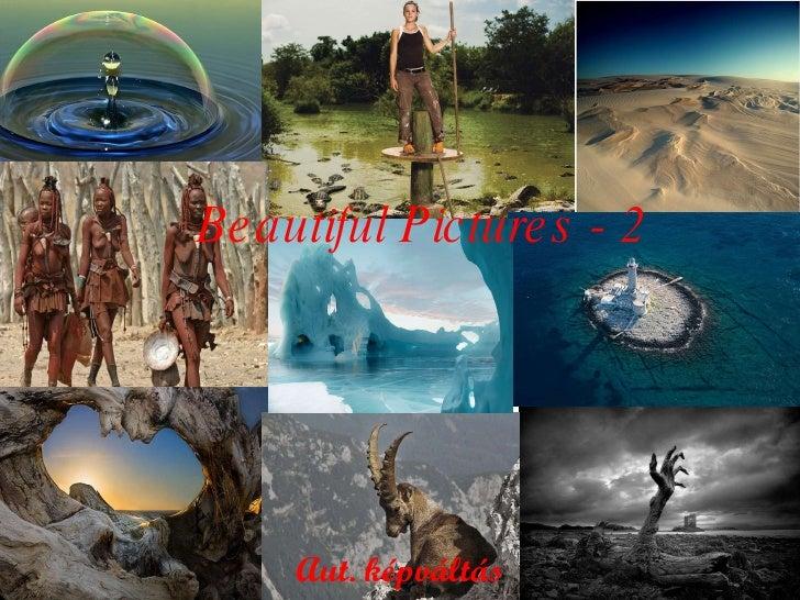 Beautiful Pictures - 2 Aut. képváltás