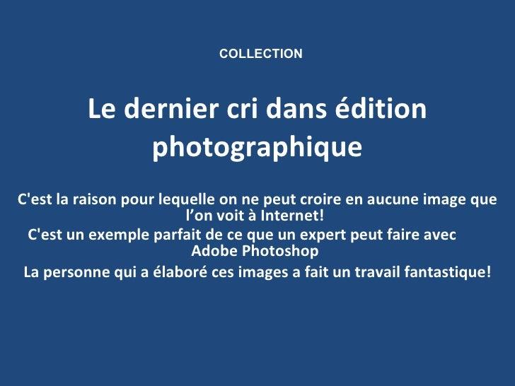 Le dernier cri dans édition photographique C'est la raison pour lequelle on ne peut croire en aucune image que l'on voit à...